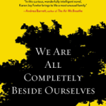 We Are All Completely Beside Ourselves by Gini Cunningham