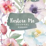 "Get Your ""Restore Me"" Journal Today! ($21 Hardcover)"