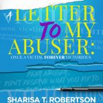 Connected Books : A Letter to My Abuser <br><br> <span style='color:#116463;font-size:11px;'>We chat with Author Sharisa Robertson and some of her contributors about her latest project that exposes abuse and the healing birthed from being victorious and no longer a victim.</span>